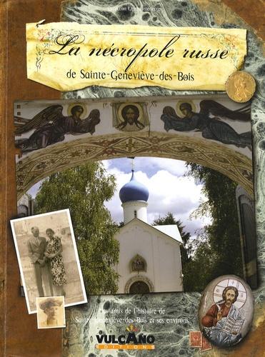 Amis de Ste Geneviève des Bois - La Nécropole russe de Sainte-Geneviève-des-Bois.
