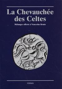 Amis des Etudes Celtiques - La chevauchée des Celtes - Mélanges offerts à Venceslas Kruta.