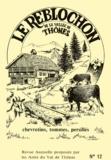 Amis du Val de Thônes - Le reblochon de la vallée de Thônes - Chevrotins, tommes, persillés.