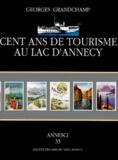 Georges Grandchamp - Annesci N° 33 : Cent ans de tourisme au lac d'Annecy (1895-1995).