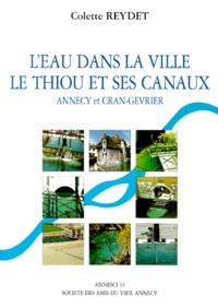 Colette Reydet - Annesci N° 34 : L'eau dans la ville, le Thiou et ses canaux - Annecy et Cran-Gevrier.