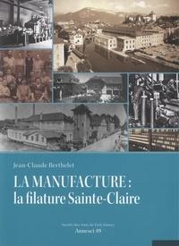 Jean-Claude Berthelet - Annesci N° 49 : La manufacture : la filature Sainte-Claire.