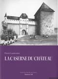 Pierre Lanternier - Annesci N° 50 : La caserne du château - Georges Grandchamp, 1920-2014, Parcours d'un Annécien.