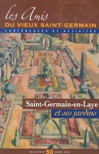 Aurélie Decourt - Les Amis du vieux Saint-Germain N° 50/2013 : Saint-Germain-en-Laye et ses jardins.