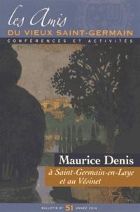 Florence Bourillon - Les Amis du vieux Saint-Germain N° 51/2014 : Maurice Denis à Saint-Germain-en-Laye et au Vésinet ; Marcel Vicaire artiste peintre et administrateur du Maroc.