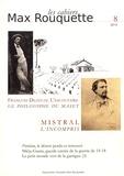 Collectif - Les cahiers Max Rouquette N° 8/2014 : Mistral l'incompris ; François Dezeuze l'Escoutaïre.