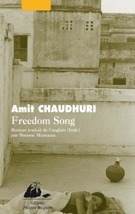 Amit Chaudhuri - Freedom Song.