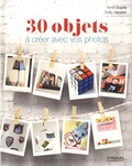 Amit Gupta et Kelly Jensen - 50 objets à créer avec vos photos.
