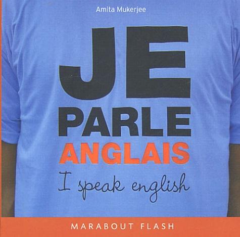 Amita Mukerjee - Je parle anglais.