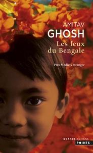 Amitav Ghosh - Les Feux du Bengale.