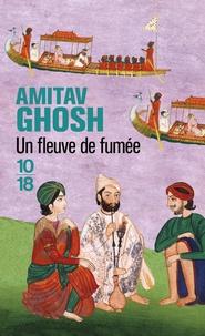Amitav Ghosh - Un fleuve de fumée.