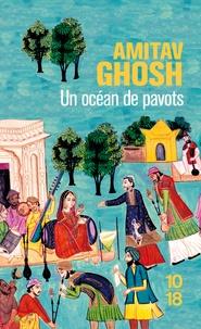 Téléchargement gratuit d'ebooks pour téléphones mobiles Un océan de pavots 9782264053459  (Litterature Francaise) par Amitav Ghosh
