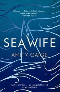 Amity Gaige - Sea Wife.