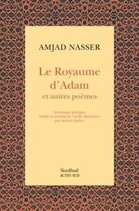 Amjad Nasser - Le royaume d'Adam et autres poèmes.
