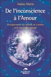 De linconscience à lAmour - Enseignements des Maîtres de Lumière pour une ère de passage.pdf