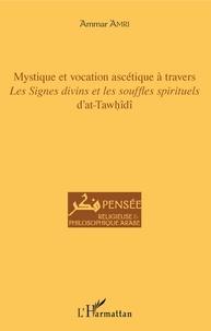 Checkpointfrance.fr Mystique et vocation ascétique à travers Les signes divins et les souffles spirituels d'at-Tawhîdî Image