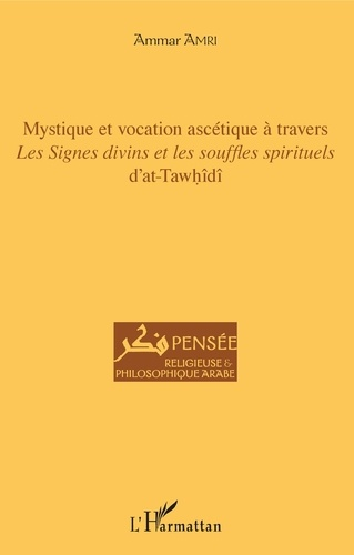 Mystique et vocation ascétique à travers Les signes divins et les souffles spirituels d'at-Tawhîdî