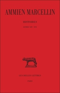 Ammien Marcellin - Histoires - Tome 1 Livres XIV-XVI.