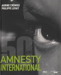 Amnesty International - Amnesty International a 50 ans.