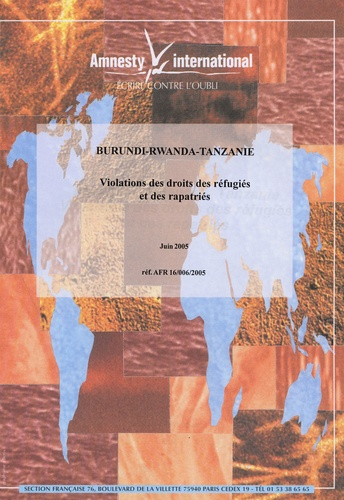 Amnesty International - Burundi, Rwanda, Tanzanie - Violations des droits des réfugiés et des rapatriés.