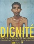 Amnesty International - Dignité - Droits humains et pauvreté, Un document de l'oeil public et d'Amnesty International.