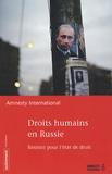 Amnesty International - Droits humains en Russie - Résister pour l'état de droit.