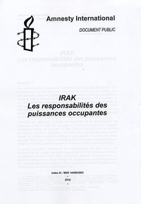 Amnesty International - Irak : Les responsabilités des puissances occupantes.