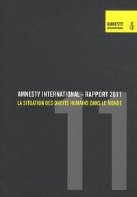 Amnesty International - Rapport 2011 - La situation des droits humains dans le monde.