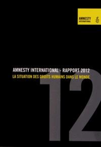Amnesty International - Rapport 2012 - La situation des droits humains dans le monde.