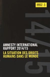 Amnesty International - Rapport 2014-2015 - La situation des droits humains dans le monde.