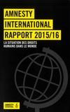 Amnesty International - Rapport 2015-2016 - La situation des droits humains dans le monde.