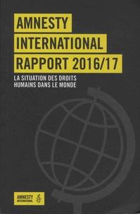 Amnesty International - Rapport 2016-2017 - La situation des droits humains dans le monde.