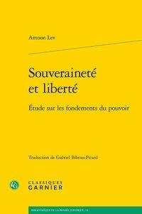 Amnon Lev - Souveraineté et liberté - Etude sur les fondements du pouvoir.
