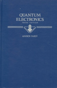 QUANTUM ELETRONICS. 3rd edition, édition en anglais - Amnon Yariv | Showmesound.org