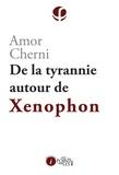 Amor Cherni - De la tyrannie autour de Xénophon.