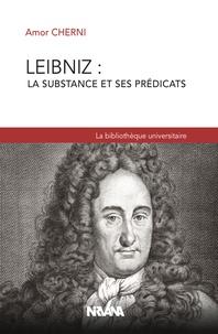 Amor Cherni - Leibniz : la substance et ses prédicats.