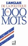 Amor et  Lemarchand - L'anglais de la politique en 1000 mots.