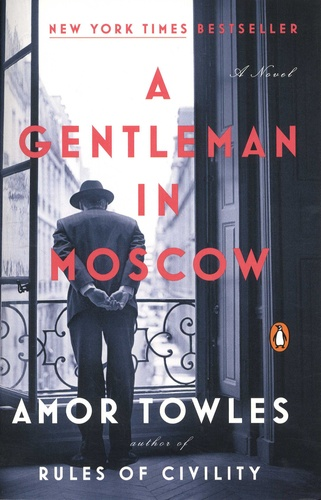 Amor Towles - A Gentleman in Moscow.