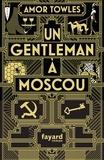 Amor Towles - Un gentleman à Moscou.