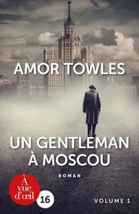 Amor Towles - Un gentleman à Moscou - 2 volumes.