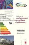 AMORCE - L'élu et la performance énergétique des bâtiments - L'essentiel de ce que les collectivités territoriales doivent savoir.