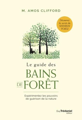 Le guide des bains de forêt - Format ePub - 9782813217264 - 10,99 €