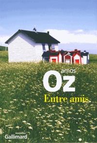 Amos Oz - Entre amis.