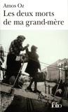 Amos Oz - Les deux morts de ma grand-mère et autres essais.