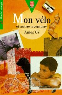 Amos Oz - Mon vélo - Et autres aventures.
