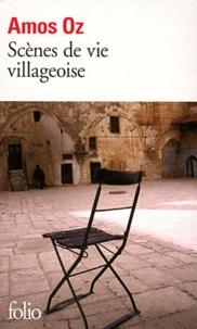 Amos Oz - Scènes de vie villageoise.