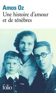 Nouvelle version ebooks téléchargement gratuit Une histoire d'amour et de ténèbres par Amos Oz 9782070318551 DJVU en francais