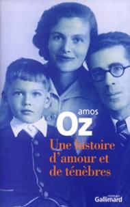 Amos Oz - Une histoire d'amour et de ténèbres.