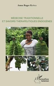 Médecine traditionnelle et savoirs thérapeutiques endogènes.pdf