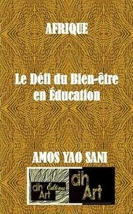 Amos Yao Sani - Afrique - Le défi du bien-être en éducation.